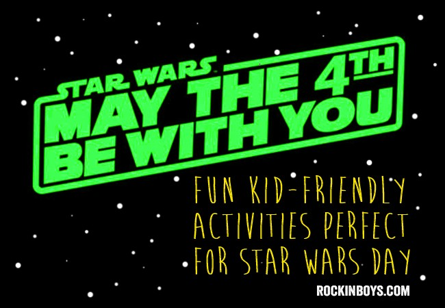 May the Fourth Be with You: Star Wars Day Activities