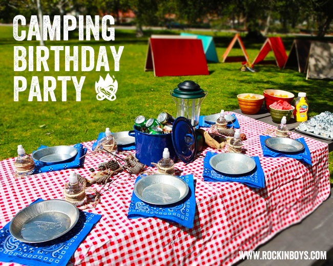 Camping Birthday Party: Overview - Rockin Boys Club